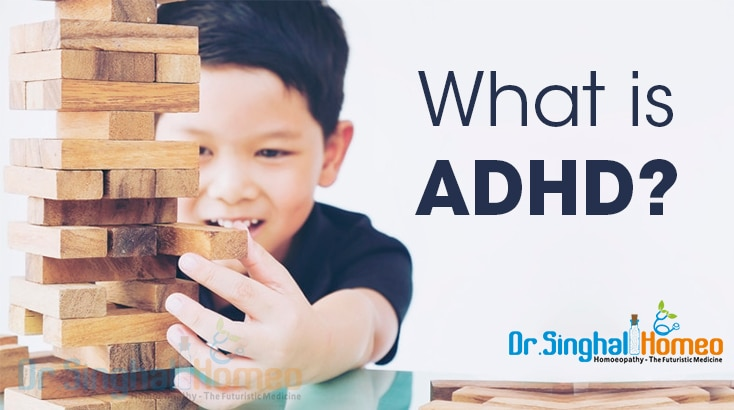 What is Attention-Deficit Hyperactivity Disorder (ADHD)? and Homeopathy Treatment for ADHD.